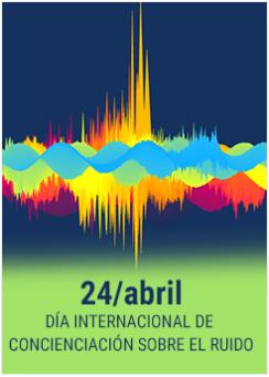 Día Internacional de Concienciación sobre el Ruido 24 abril